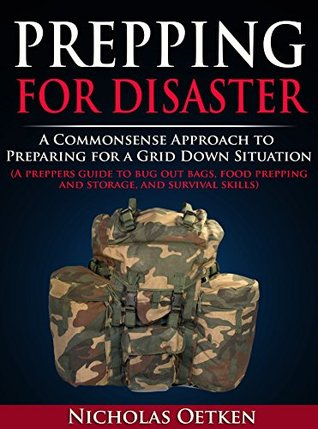 Prepping for Disaster: A Commonsense Approach to Preparing for a Grid Down Situation