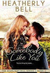 Somebody Like You (Starlight Hill, #2) Book Pdf