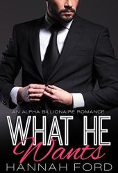 What He Wants (What He Wants, #1)