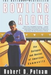 Bowling Alone: The Collapse and Revival of American Community Pdf Book
