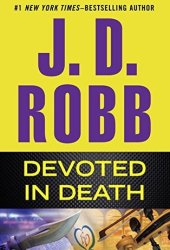 Devoted in Death (In Death, #41) Book Pdf