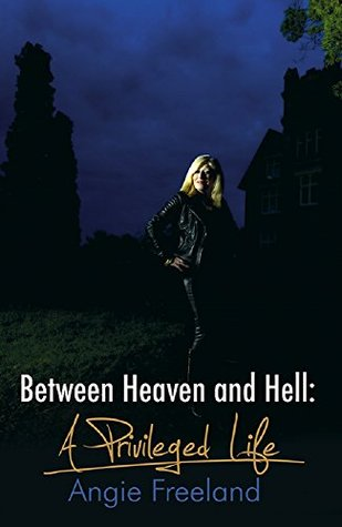 Between Heaven & Hell, a Privileged Life