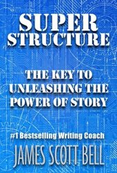 Super Structure: The Key to Unleashing the Power of Story Pdf Book