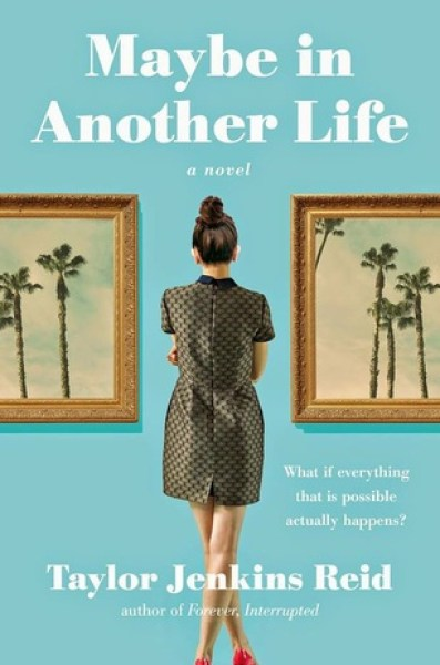 Maybe in Another Life-Taylor Jenkins Reid