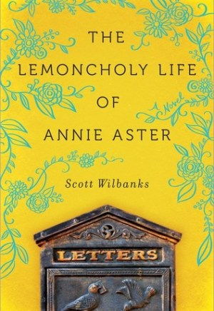 #Printcess review of The Lemoncholy Life of Annie Aster by Scott Wilbanks