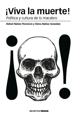 ¡Viva la muerte! Política y cultura de lo macabro