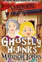 Ghostly Hijinks (Agnes Barton Paranormal Mystery, #2) Pdf Book