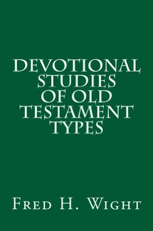 Devotional Studies of Old Testament Types