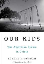 Our Kids: The American Dream in Crisis Pdf Book