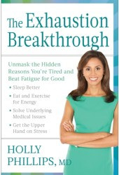 The Exhaustion Breakthrough: Unmask the Hidden Reasons You're Tired and Beat Fatigue for Good