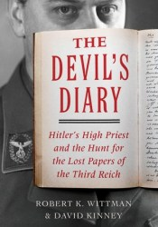 The Devil's Diary: Hitler's High Priest and the Hunt for the Lost Papers of the Third Reich Pdf Book
