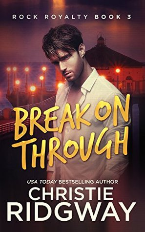 Break On Through (Rock Royalty, #3)