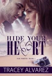 Hide Your Heart (Bounty Bay, #1) Book Pdf