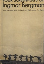 Four Screenplays of Ingmar Bergman: Smiles of a Summer Night/The Seventh Seal/Wild Strawberries/The Magician Pdf Book