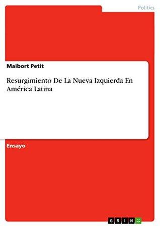 Resurgimiento De La Nueva Izquierda En América Latina