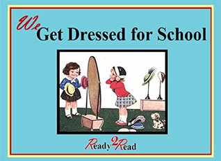 We Get Dressed for School: Early Learning to Read Books (Ready2Read)