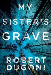My Sister's Grave (Tracy Crosswhite #1) Pdf Book
