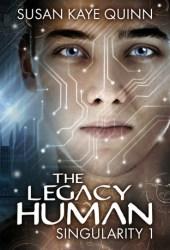 The Legacy Human (Singularity, #1) Book Pdf