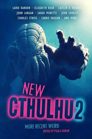 New Cthulhu 2: More Recent Weird (New Cthulhu #2)