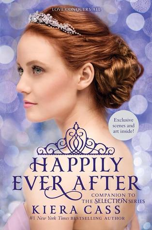 Happily Ever After (The Selection, #0.4, 0.5, 2.5, 3.1, 3.5, 5.1, 5.2)
