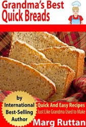 Grandma's Best Quick Breads: Grandma's Best Recipes Book Pdf