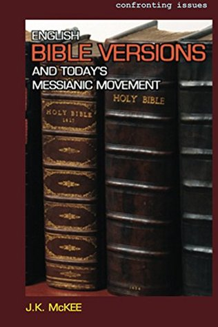 English Bible Versions and Today's Messianic Movement (Confronting Issues