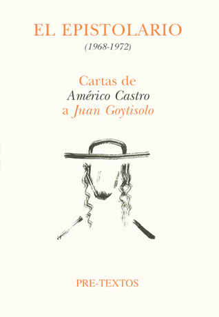 El epistolario: cartas de Américo Castro a Juan Goytisolo (1968-1972)