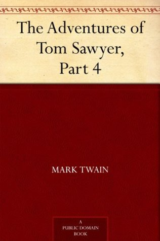 The Adventures of Tom Sawyer, Part 4.