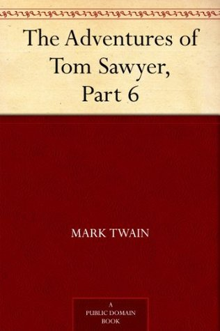 The Adventures of Tom Sawyer, Part 6.