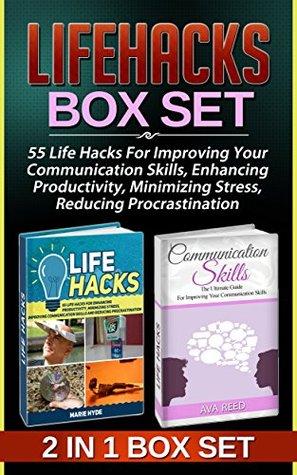 Lifehacks Box Set: 55 Life Hacks For Improving Your Communication Skills, Enhancing Productivity, Minimizing Stress, Reducing Procrastination (Lifehacks ... hacks book, life hacks for everyday life)