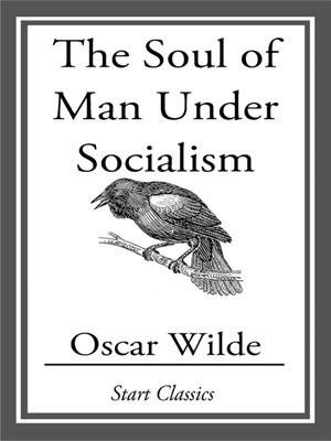 The Soul of Man Under Socialism