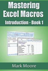 Mastering Excel Macros: Introduction (Book 1) Pdf Book