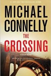 The Crossing (Harry Bosch, #18; Mickey Haller, #6; Harry Bosch Universe, #27)