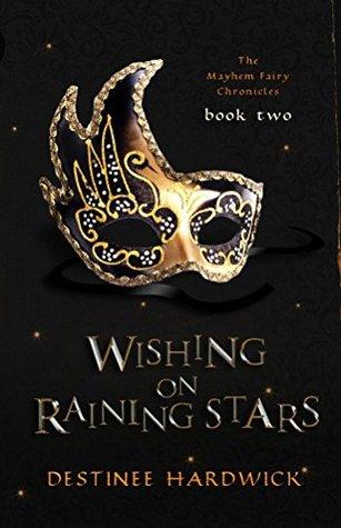 Wishing on Raining Stars (The Mayhem Fairy Chronicles, #2)