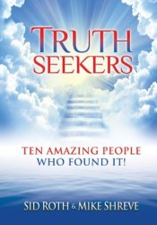 Truth Seekers: Ten Amazing People Who Found It! Pdf Book