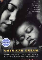 American Dream: Three Women, Ten Kids, and a Nation's Drive to End Welfare Pdf Book