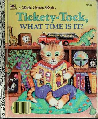 Tickety-Tock, What Time Is It?  (A Little Golden Book)