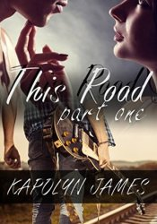 This Road: Part One (Road Son, #1) Pdf Book