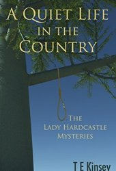 A Quiet Life in the Country (Lady Hardcastle Mysteries #1) Book Pdf