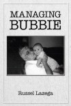Managing Bubbie by Russel Lazega