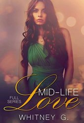 Mid-Life Love: Full Series (Mid-Life Love, #1-2) Book Pdf