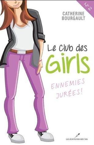 Ennemies Jurés ! (Le club des girls #2)