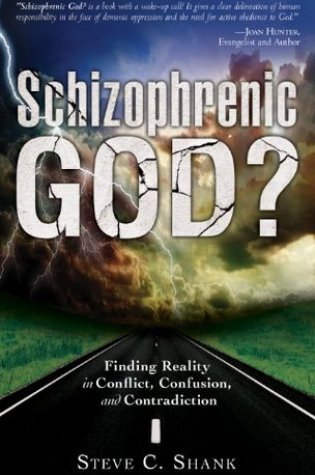 Schizophrenic God?: Finding Reality in Conflict, Confusion, and Contradiction Book Pdf ePub