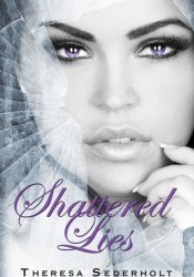 Shattered Lies (The Unraveled Trilogy, #3) Pdf Book