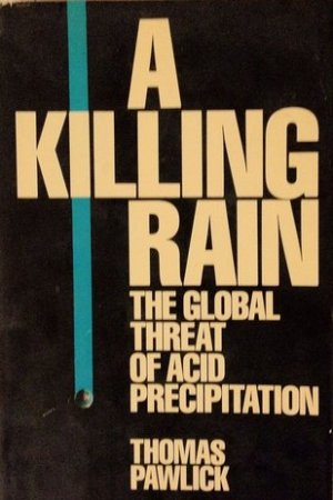 A Killing Rain: The Global Threat of Acid Precipitation pdf books