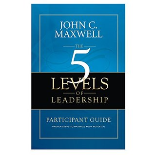 The 5 Levels of Leadership Participant Guide