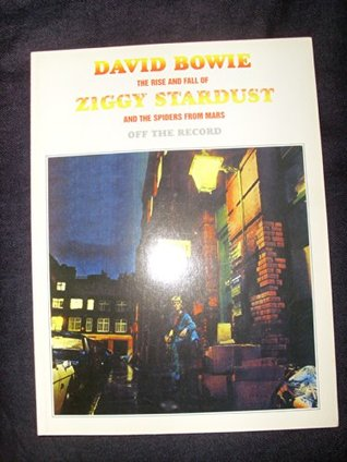David Bowie: The Rise and Fall of Ziggy Stardust and the Spiders from Mars - Off the Record
