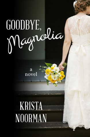 Goodbye, Magnolia (Cornerstone, #1)