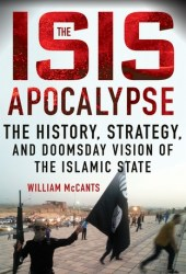 The ISIS Apocalypse: The History, Strategy, and Doomsday Vision of the Islamic State Book Pdf