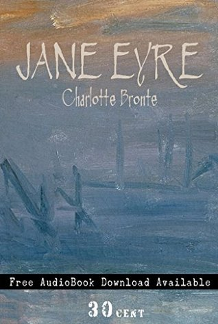 Jane Eyre(illustrated, free audiobook available, biography added, 2015 version)